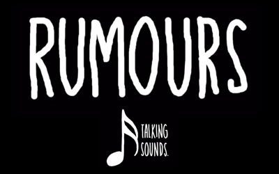 Talking Sounds – RUMOURS