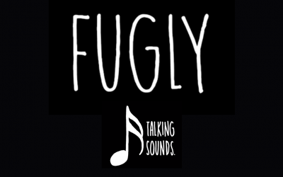 Talking Sounds – FUGLY