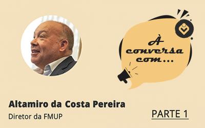 À Conversa com Altamiro da Costa Pereira (PARTE 1)